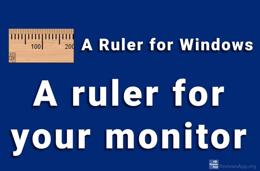 A Ruler for Windows – a ruler for your monitor
