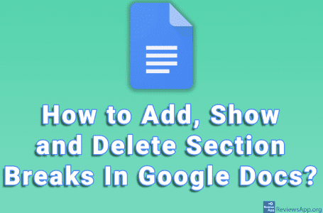 How to Add, Show and Delete Section Breaks In Google Docs?