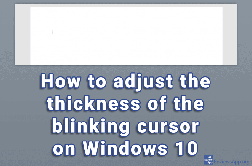 How to adjust the thickness of the blinking cursor on Windows 10