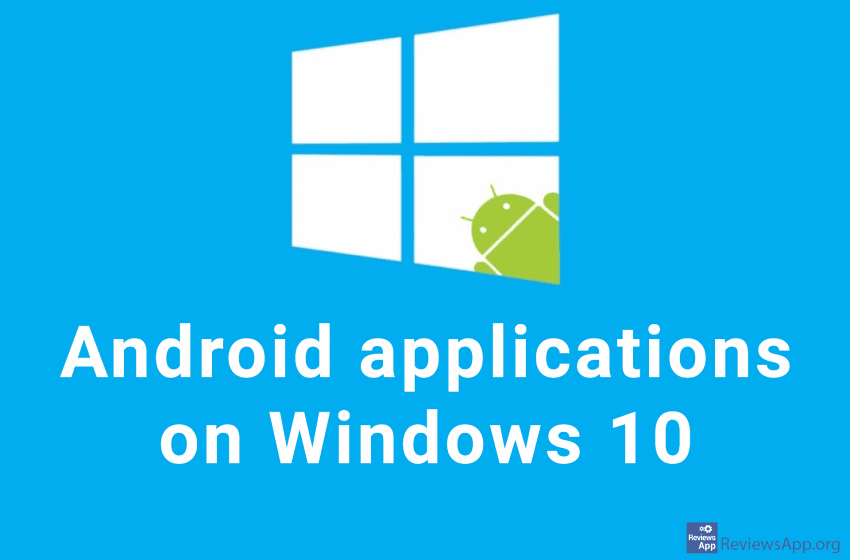 Android apps on Windows 10