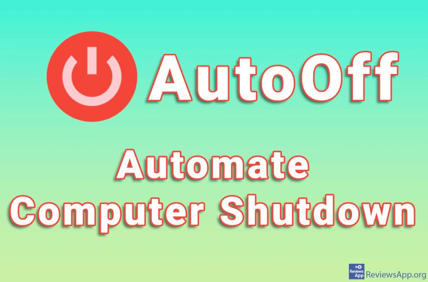 AutoOff – Automate Computer Shutdown