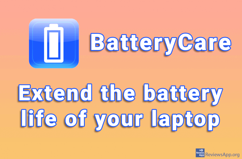 BatteryCare – extend the battery life of your laptop