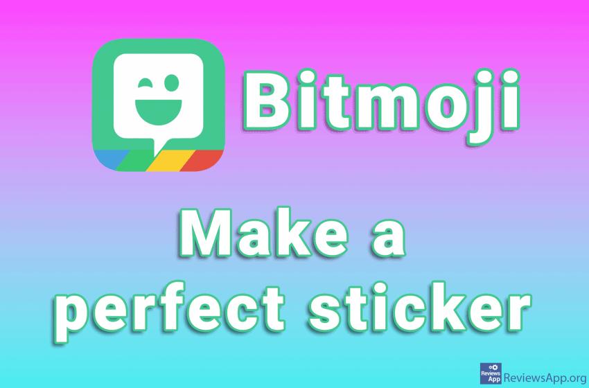 Bitmoji – make a perfect sticker