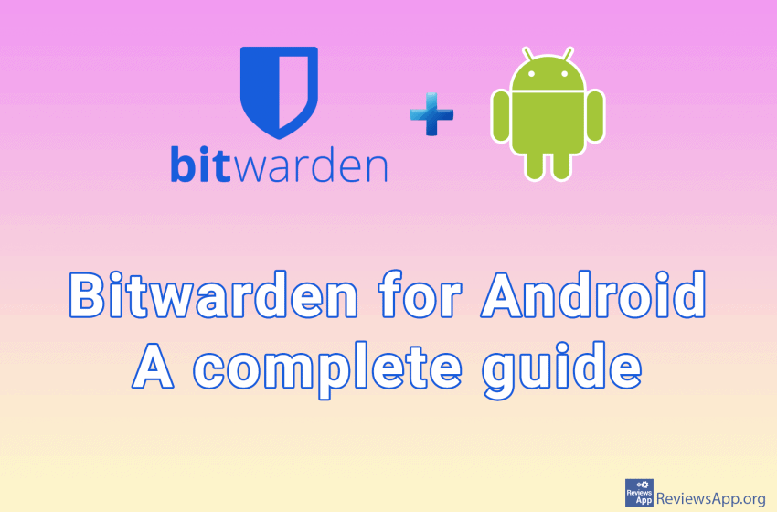 Bitwarden for Android – a complete guide