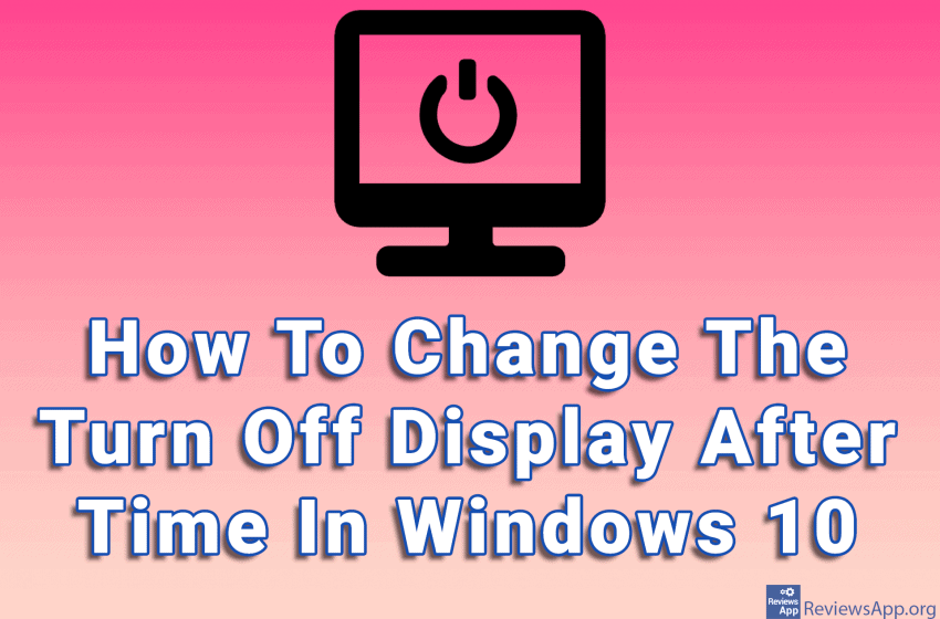How To Change The Turn Off Display After Time In Windows 10