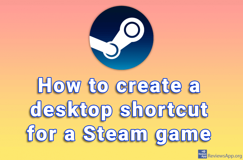 How to create a desktop shortcut for a Steam game
