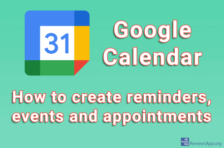 How to create reminders, events and appointments in Google Calendar
