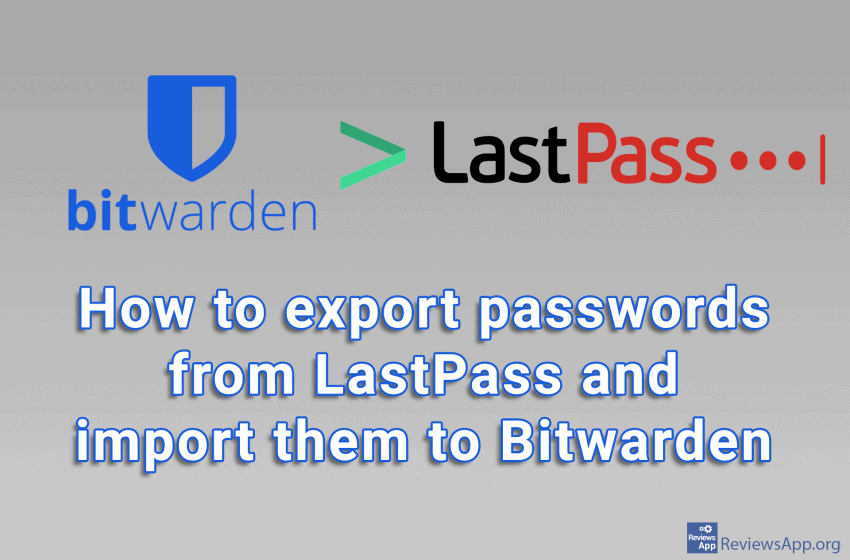 How to export passwords from LastPass and import them to Bitwarden