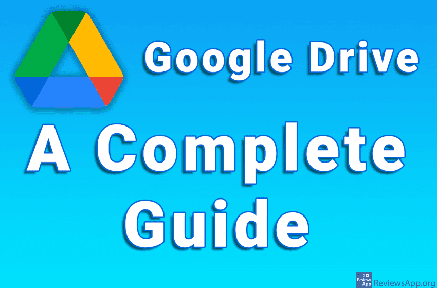 Google Drive – A Complete Guide