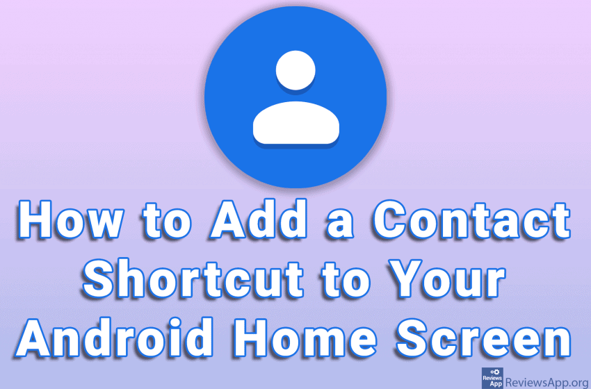 How to Add a Contact Shortcut to Your Android Home Screen