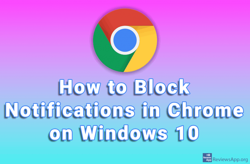 How to Block Notifications in Chrome on Windows 10