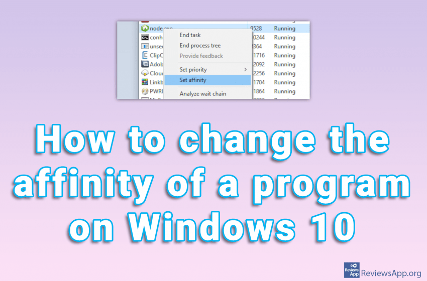 How to change the affinity of a program on Windows 10