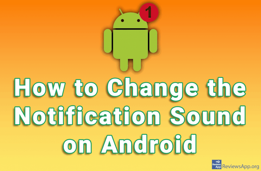 How to Change the Notification Sound on Android