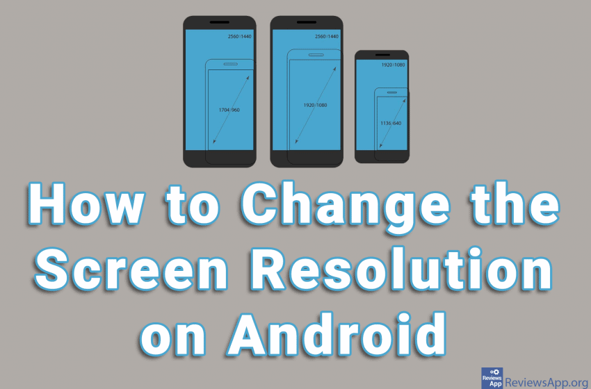 How to Change the Screen Resolution on Android