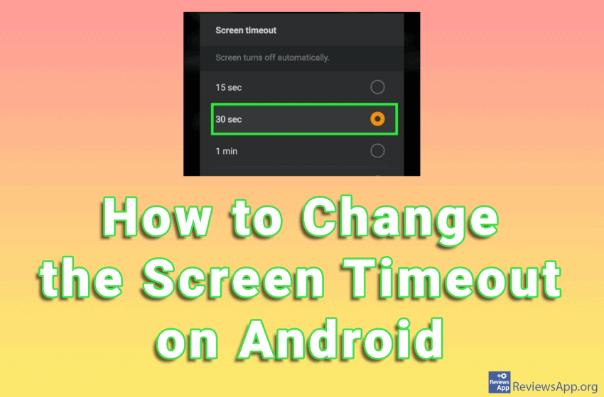 How to Change the Screen Timeout on Android