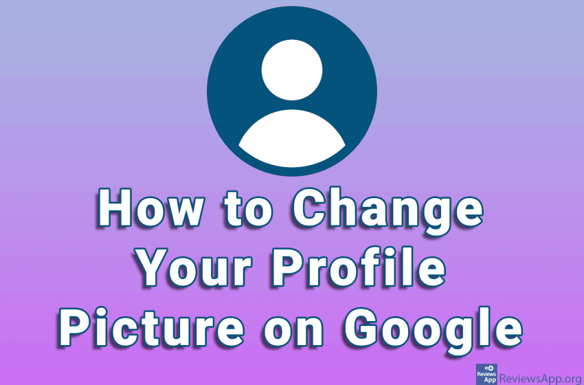 How to Change Your Profile Picture on Google