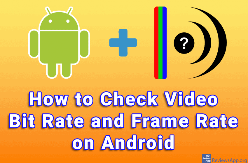 How to Check Video Bit Rate and Frame Rate on Android