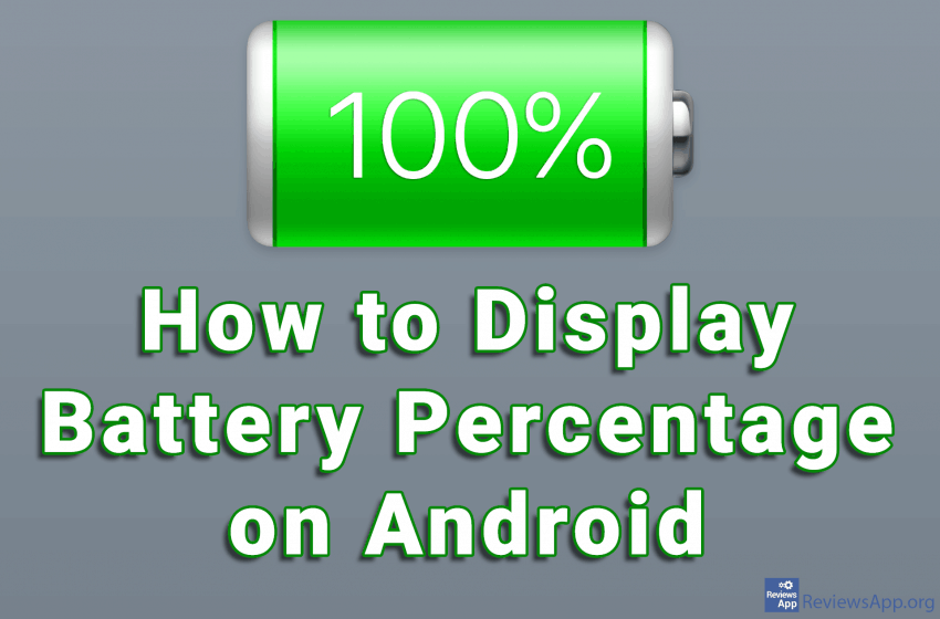 How to Display Battery Percentage on Android