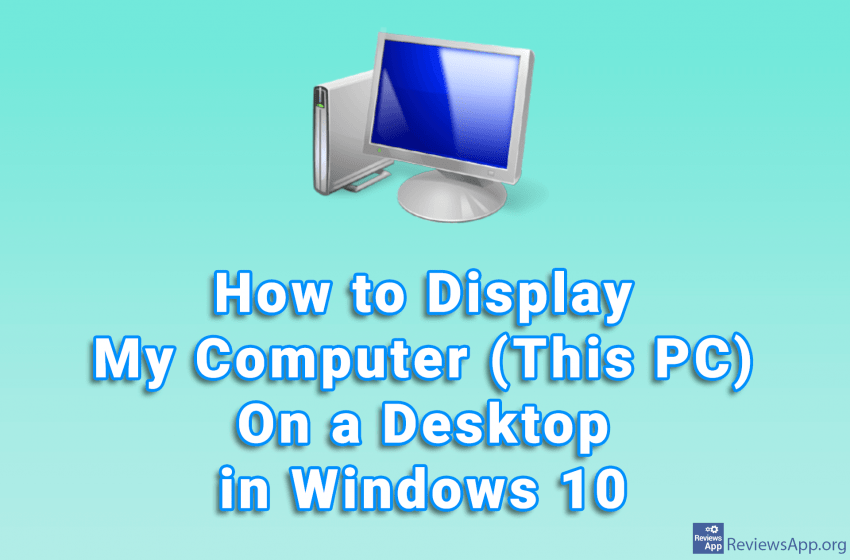 How to Display My Computer (This PC) On a Desktop in Windows 10