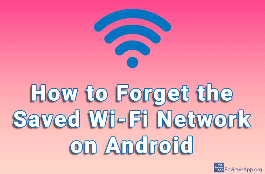 How to Forget the Saved Wi-Fi Network on Android