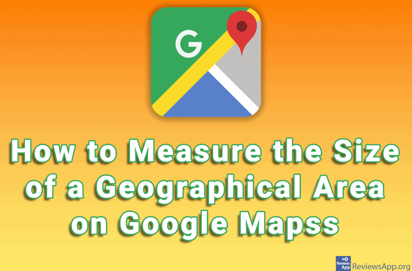 How to Measure the Size of a Geographical Area on Google Maps