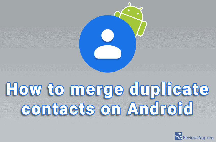 How to merge duplicate contacts on Android