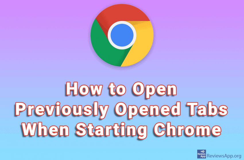 How to Open Previously Opened Tabs When Starting Chrome