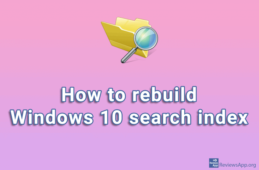 How to rebuild Windows 10 search index
