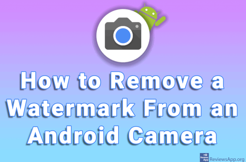 How to Remove a Watermark From an Android Camera