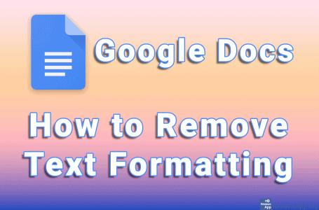 How to Remove Text Formatting In Google Docs