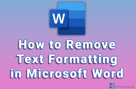 How to Remove Text Formatting in Microsoft Word