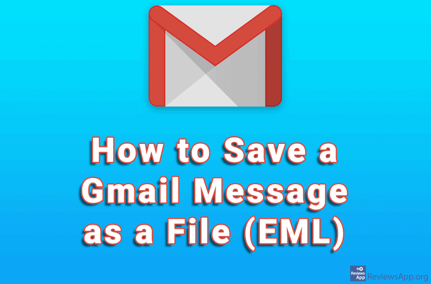 How to Save a Gmail Message as a File (EML)
