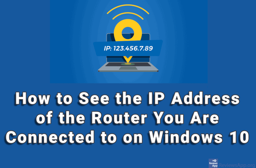 How to See the IP Address of the Router You Are Connected to on Windows 10