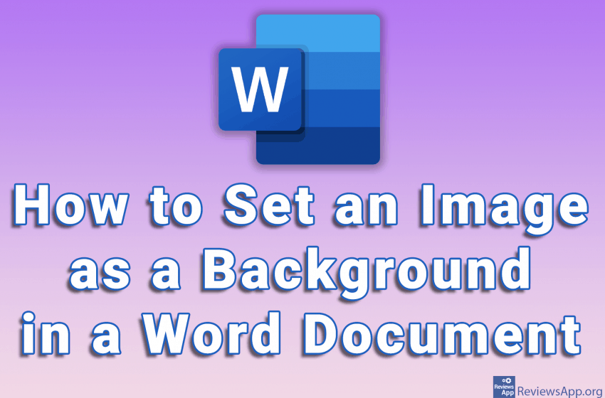 How to Set an Image as a Background in a Word Document