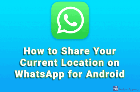 How to Share Your Current Location on WhatsApp for Android