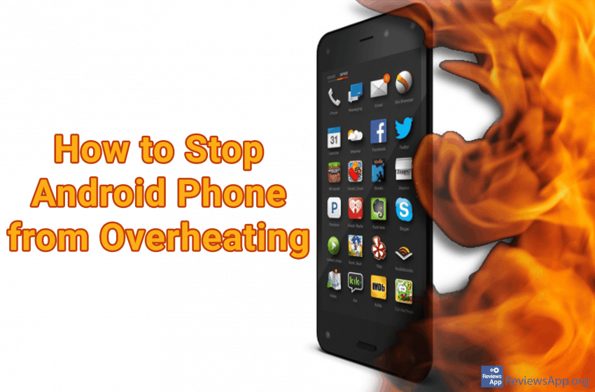 How to Stop Android Phone from Overheating