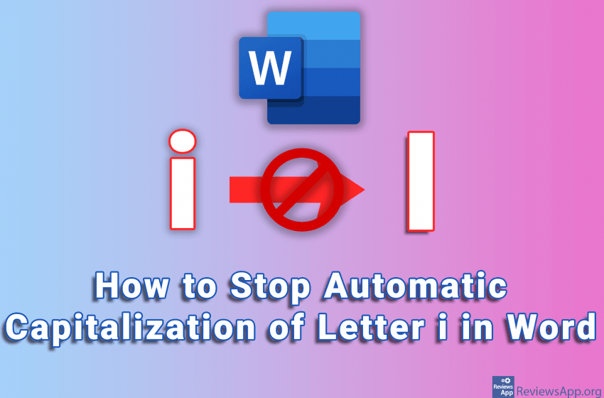 How to Stop Automatic Capitalization of the Letter i in Word