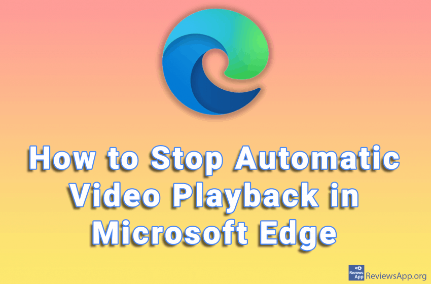 How to Stop Automatic Video Playback in Microsoft Edge
