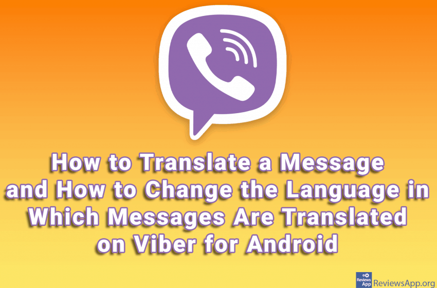 How to Translate a Message and How to Change the Language in Which Messages Are Translated on Viber for Android