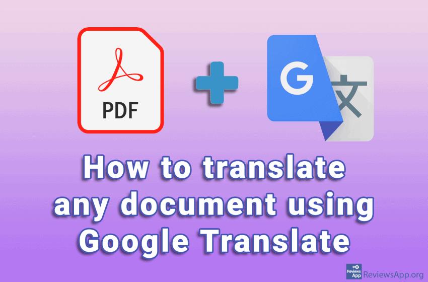 How to translate any document using Google Translate