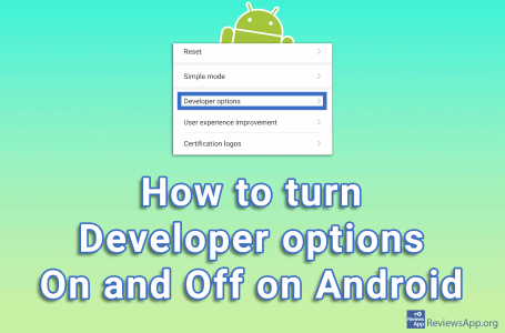 How to turn Developer options on and off on Android