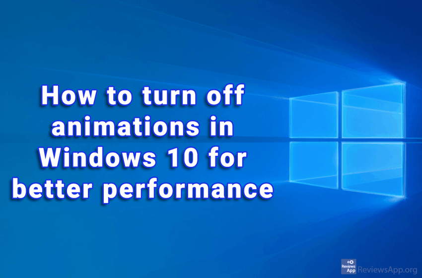 How to turn off animations in Windows 10 for better performance