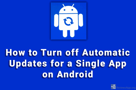 How to Turn off Automatic Updates for a Single App on Android