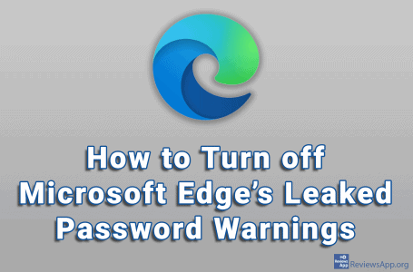 How to Turn off Microsoft Edge's Leaked Password Warnings