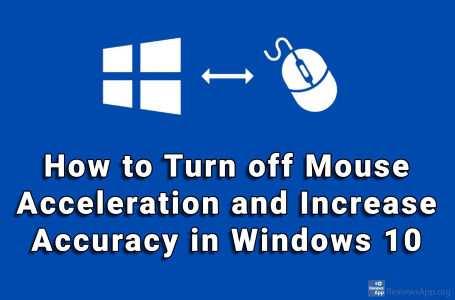 How to Turn off Mouse Acceleration and Increase Accuracy in Windows 10