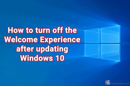 How to turn off the Welcome Experience after updating Windows 10
