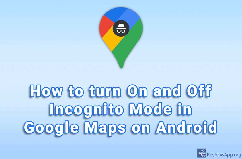 How to turn On and Off Incognito Mode in Google Maps on Android