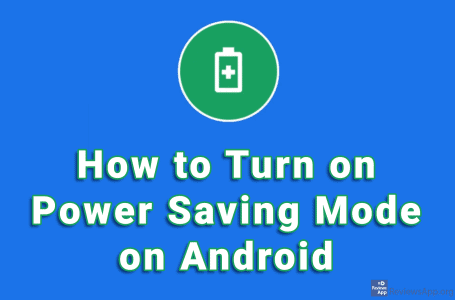 How to Turn on Power Saving Mode on Android