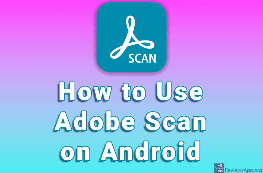 How to Use Adobe Scan on Android