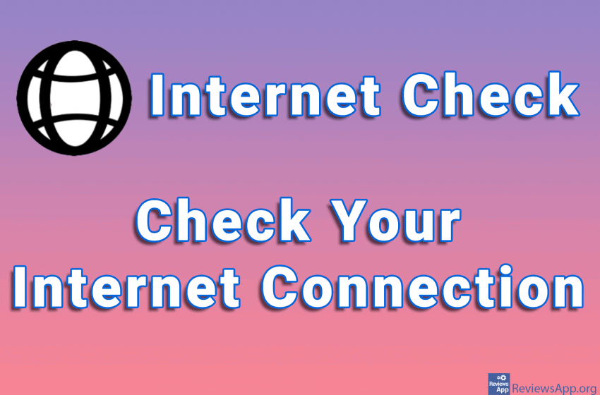 Internet Check – Check Your Internet Connection